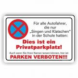 SINGEN & KLATSCHEN 01 / Parkverbotsschild (3 Größen) (200x300mm) - 1